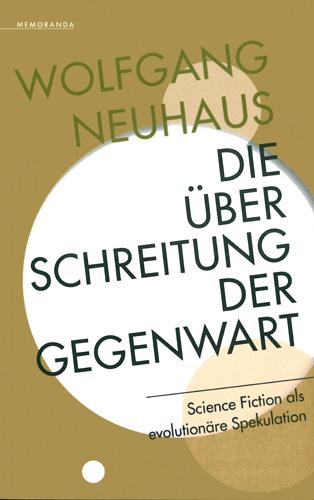 Wolfgang Neuhaus - Überschreitung der Gegenwart
