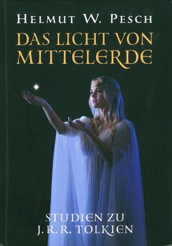 Helmut W. Pesch - Das Licht von Mittelerde