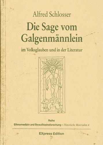Alfred Schlosser Die Sage vom Galgenmännlein …