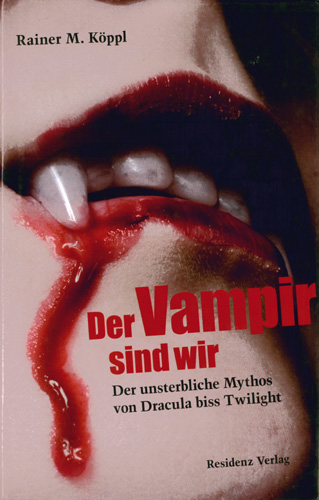 Rainer M. Köppl - Der Vampir sind wir
