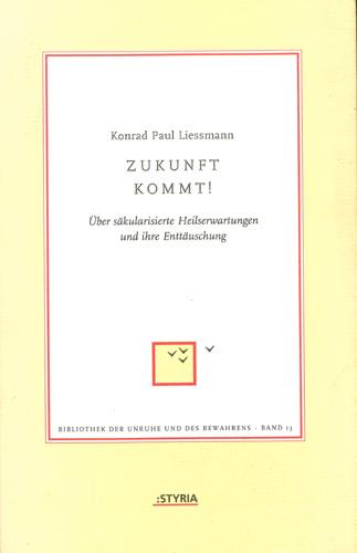 Konrad Paul Liessmann - Zukunft kommt!