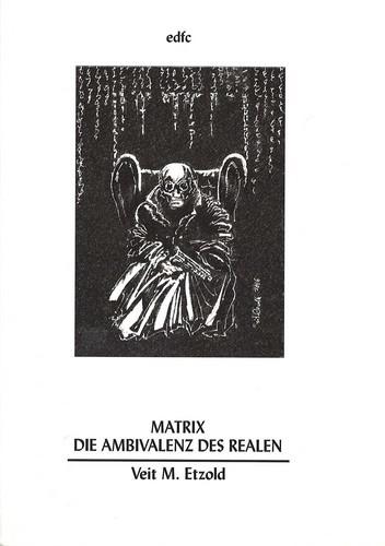 Veit M. Etzold - Matrix. Die Ambivalenz des Realen