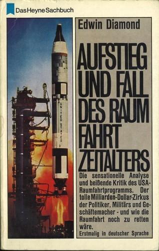 Edwin Diamond - Aufstieg und Fall des Raumfahrtzeitalters