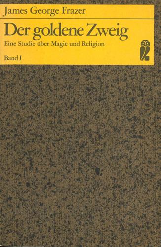 James George Frazer- Der goldene Zweig, Band I