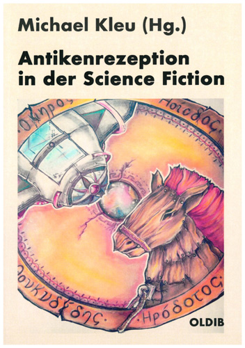 Michael Kleu - Antikenrezeption in der Science Ficiton