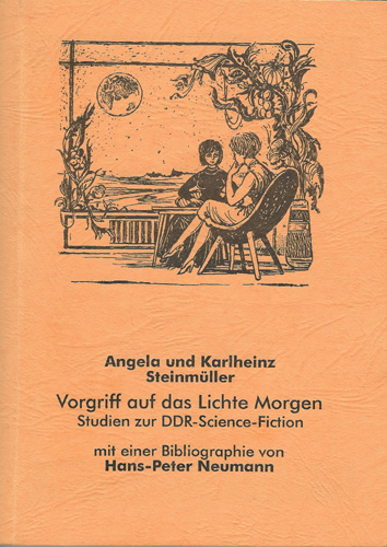 Angela und Karlheinz Steinmüller - Vorgriff auf das Lichte Morgen