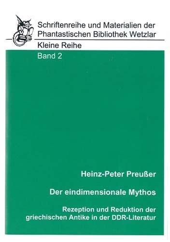 Heinz-Peter Preußer - Der eindimensionale Mythos