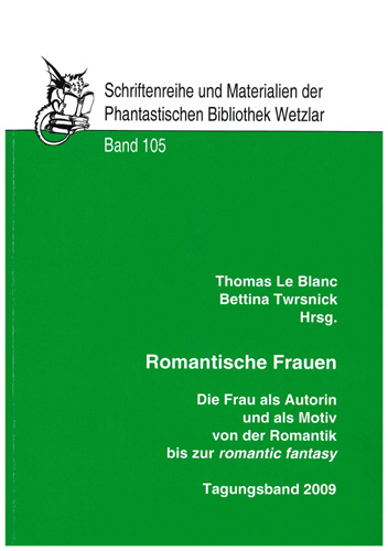 Thomas Le Blanc/Bettina Twrsnick (Hrsg.) - Romantische Frauen